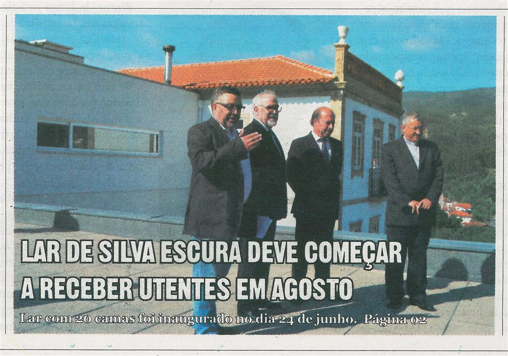 CV-27jul.'16-p.1-Lar de Silva Escura deve começar a receber utentes em agosto : lar com 20 camas foi inaugurado no dia 24 de junho.jpg