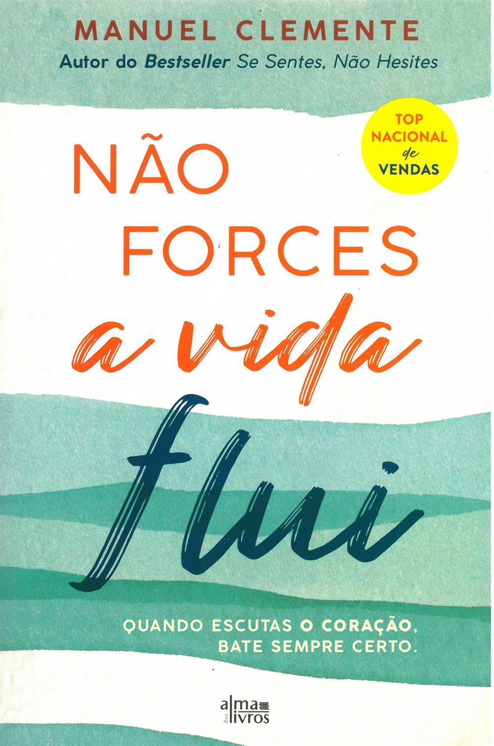 CLEMENTE, Manuel (2021). Não forces a vida flui.jpg
