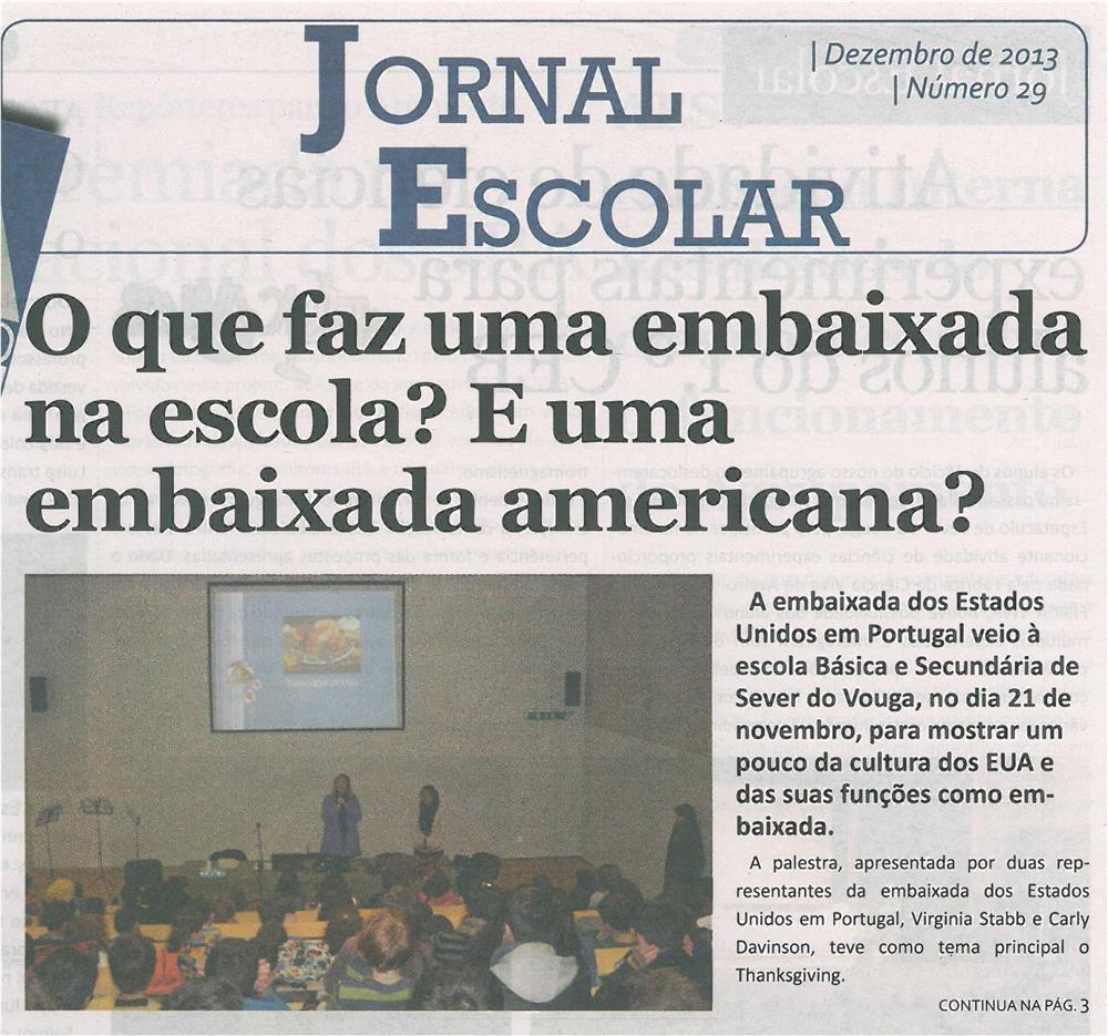 JE-dez13-p1-O que faz uma embaixada na escola? : e uma embaixada americana?