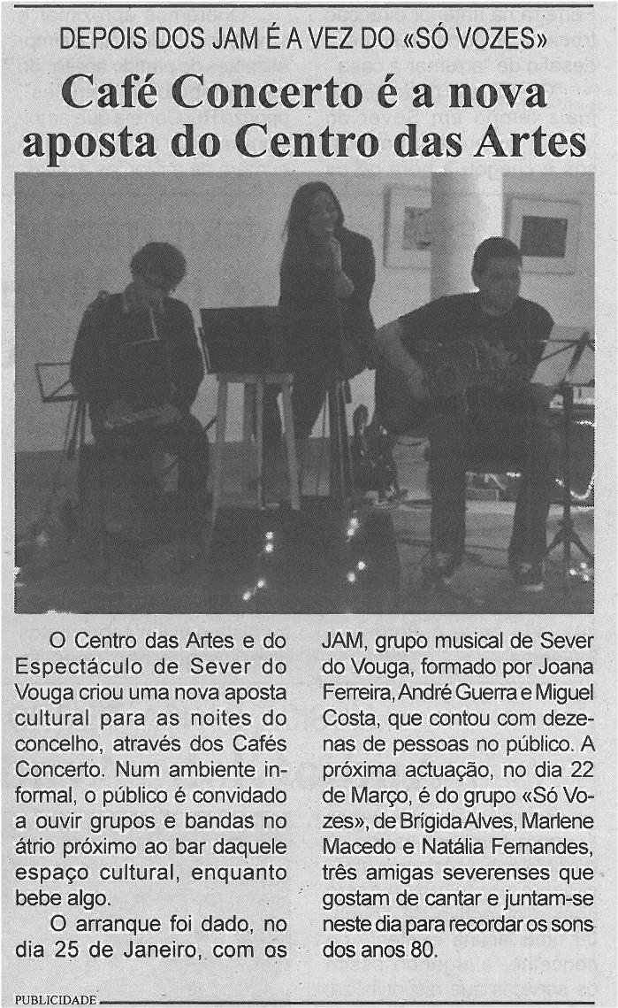 BV-1ªfev'14-p3-Café Concerto é a nova aposta do Centro das Artes : depois dos JAM é a vez do Só Vozes