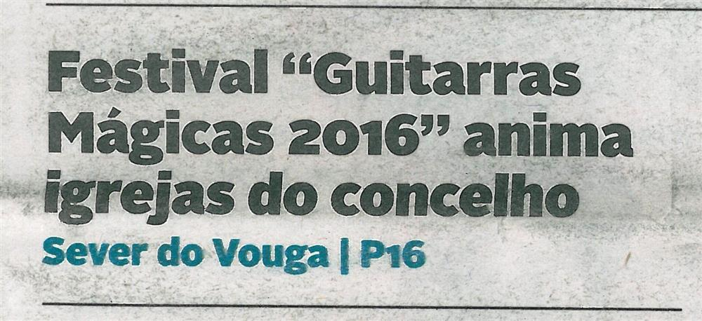 DA-18jun.'16-p.1-Festival Guitarras Mágicas 2016 anima igrejas do concelho : Sever do Vouga.jpg