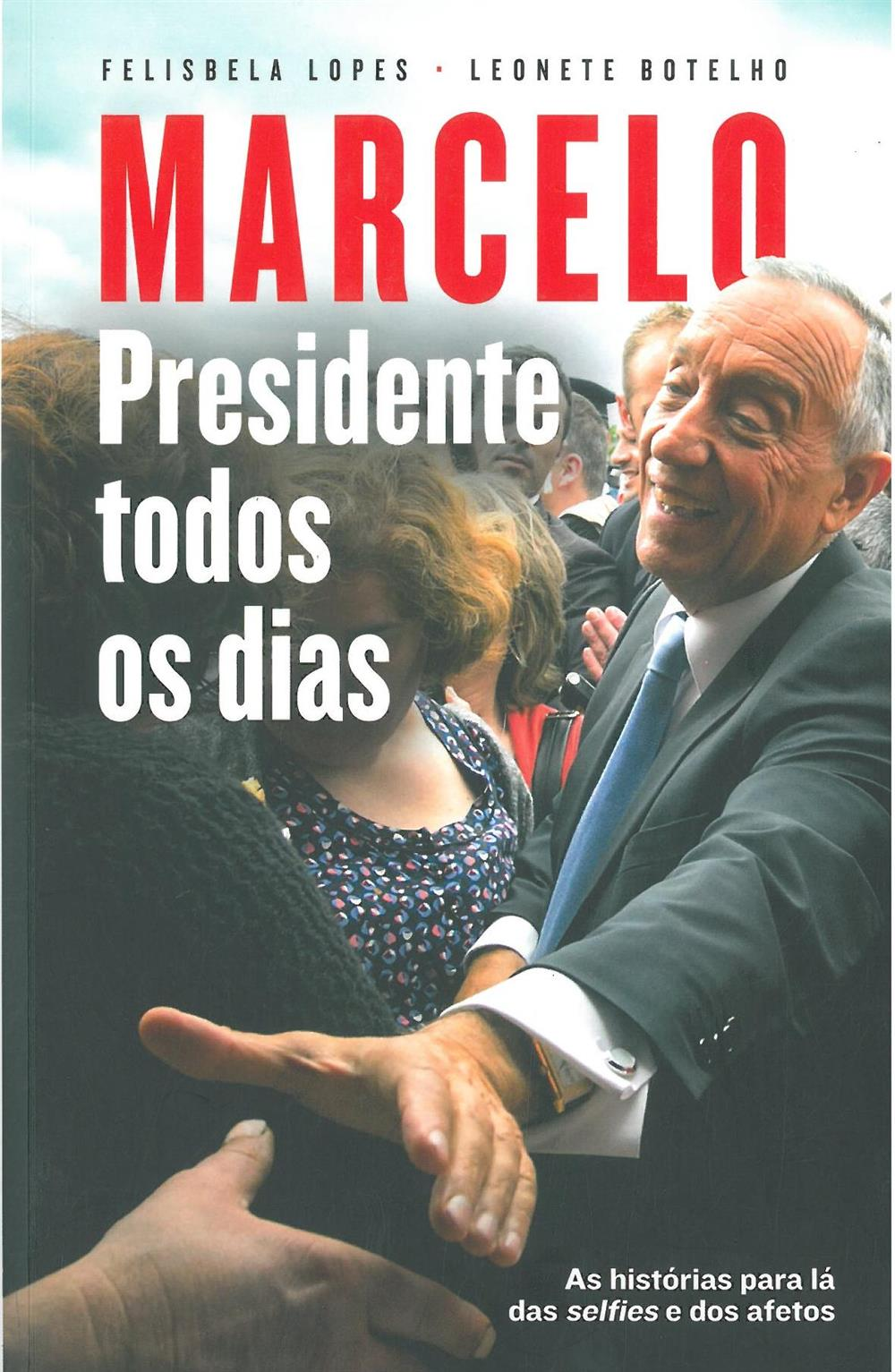 Marcelo : presidente todos os dias.jpg
