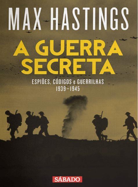 A guerra secreta : espiões, códigos e guerrilhas 1939-1945.JPG