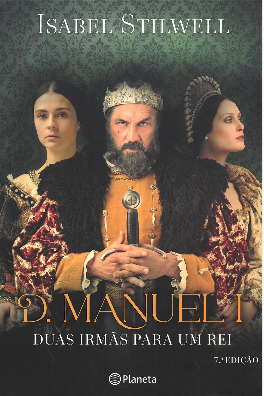 D. Manuel I : duas irmãs para um rei.jpg
