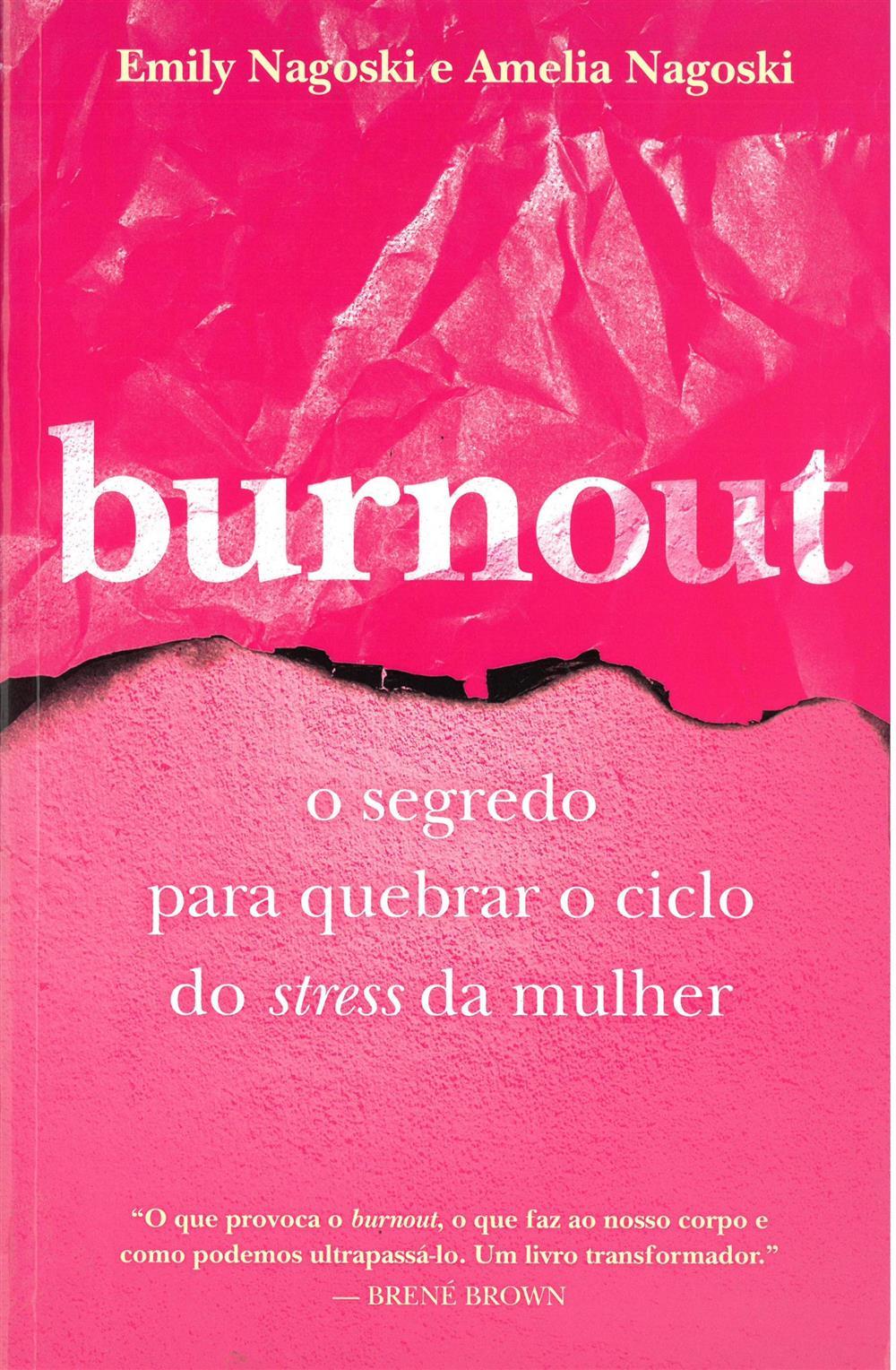 NAGOSKI, Emily (2021). Burnout : o segredo para desbloquear o ciclo do stress da mulher.jpg