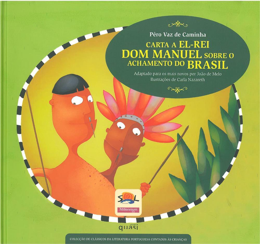 Carta de el-rei Dom Manuel sobre o achamento do Brasil_Infantil.jpg