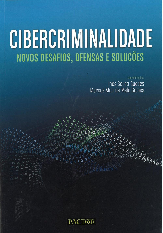 Cibercriminalidade : novos desafios, ofensas e soluções.jpg