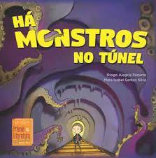 Há monstros no túnel.jpg