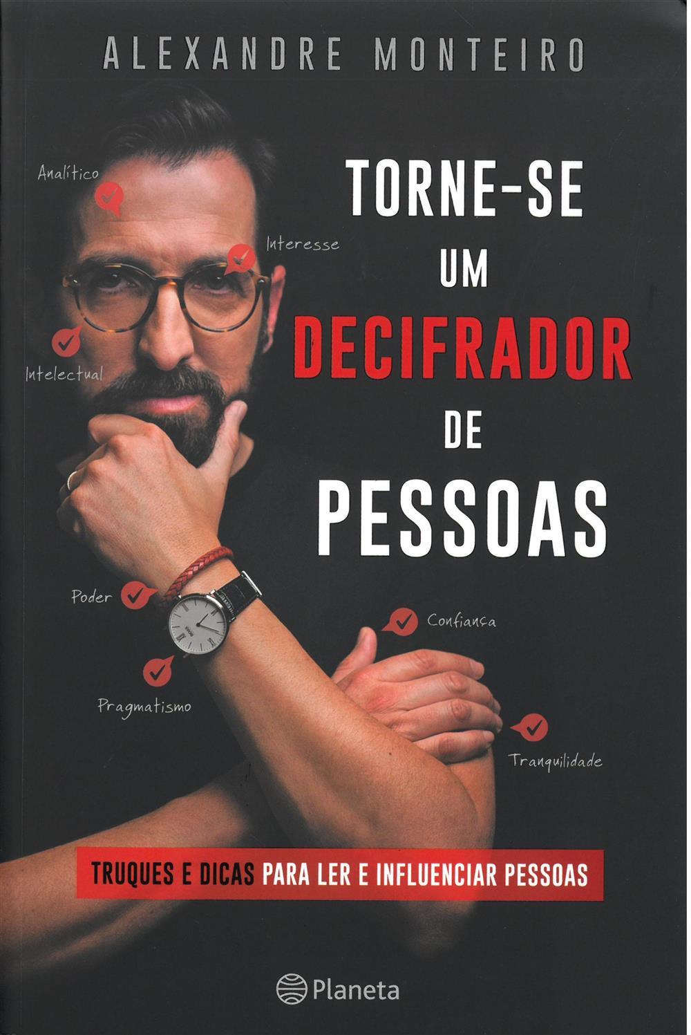 MONTEIRO, Alexandre (2021). Torne-se um decifrador de pessoas.jpg