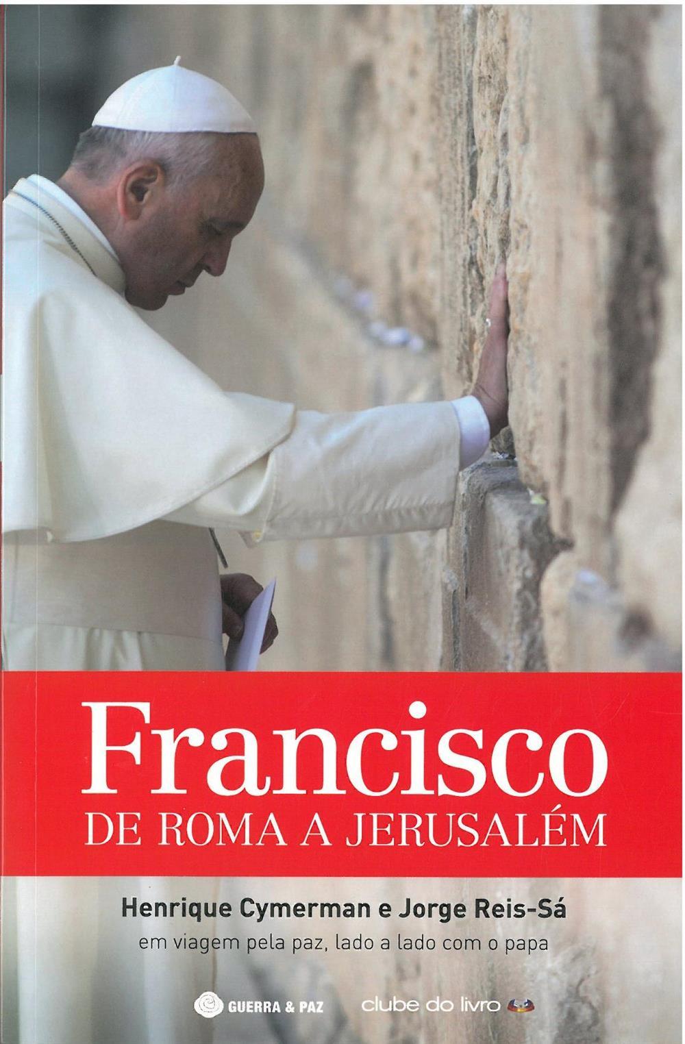 Francisco_ de Roma a Jerusalém_.jpg