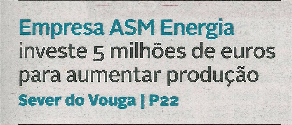 DA-01fev.'17-p.1-Empresa ASM Energia investe 5 milhões de euros para aumentar produção.jpg