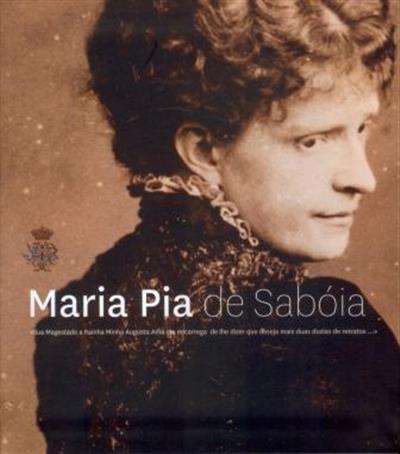Maria Pia de Sabóia, Rainha de Portugal_.jpg