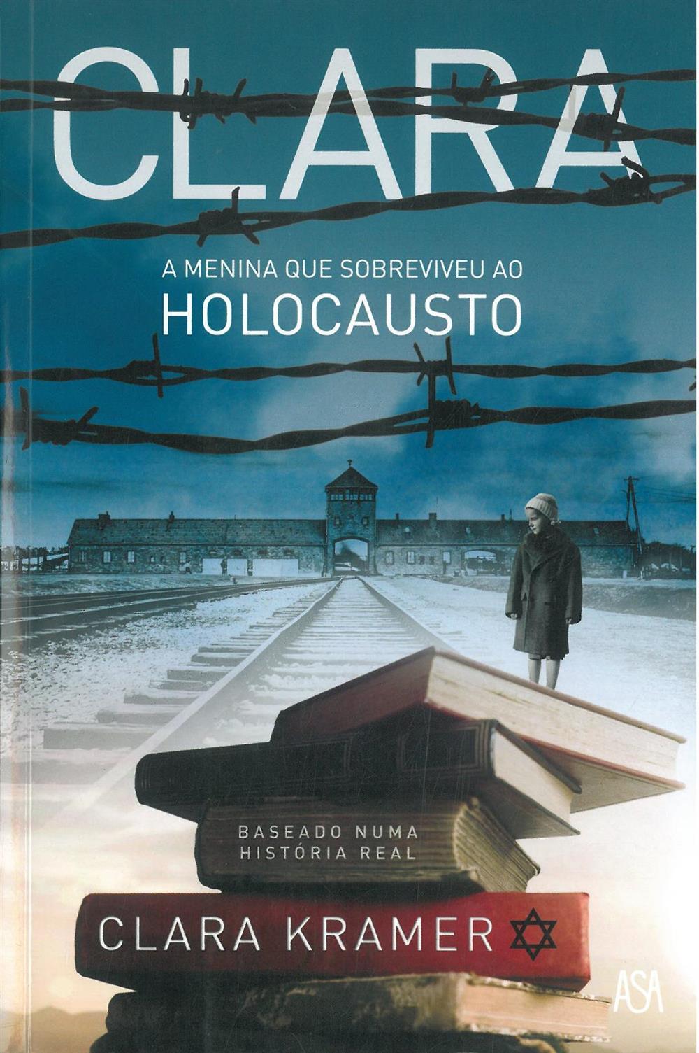 Clara : a menina que sobreviveu ao holocausto.jpg