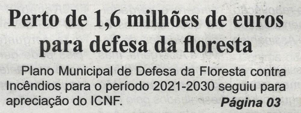 BV-2.ªmar.'21-p.1-Perto de 1,6 milhões de euros para defesa da floresta.JPG