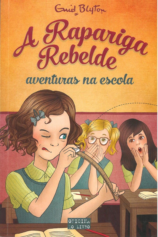 Rapariga rebelde : aventuras na escola_.jpg