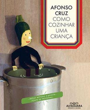 CRUZ, Afonso (2019). Como cozinhar uma criança.JPG