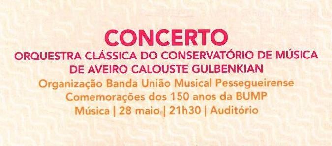 ACMSV-abr.,maio,jun.,jul.'16-p.35-Concerto : Orquestra Clássica do Conservatório de Aveiro Calouste Gulbenkian : organização Banda União Musical Pessegueirense : Comemorações dos 150 anos da BUMP.jpg
