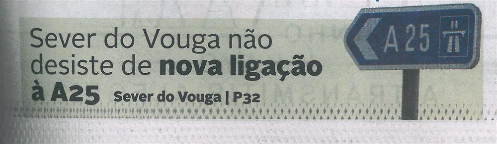 DA-29maio'19-p.1-Sever do Vouga não desiste de nova ligação à A25.jpg