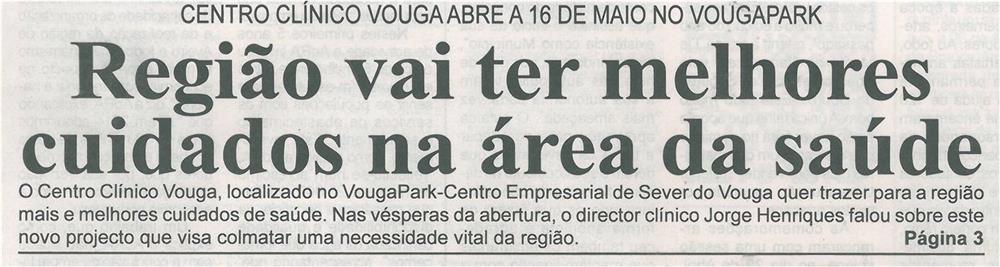 BV-1.ªmaio'15-p.1-Região vai ter melhores cuidados na área da saúde : Centro Clínico Vouga abre a 16 de maio no VougaPark.jpg