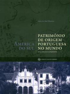 MATTOSO, José (2010-2011). Património de origem portuguesa no mundo : arquitetura e urbanismo.JPG