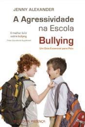 ALEXANDER, Jenny (2007). A agressividade na escola.JPG