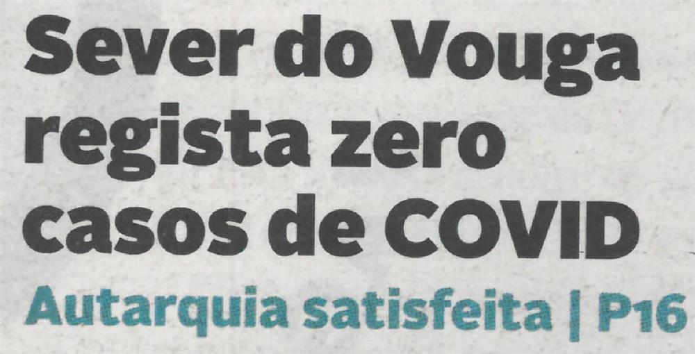 DA-01abr.'21-p.1-Sever do Vouga regista zero casos de covid : Autarquia satisfeita.JPG