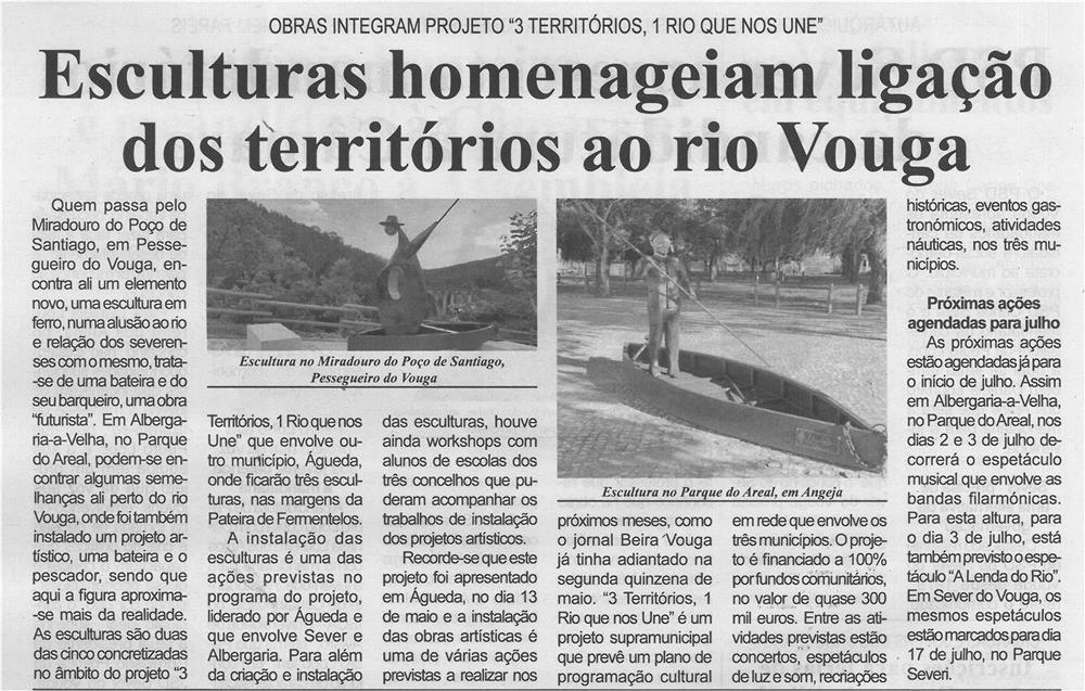 """BV-2.ªjun.'21-p.8-Esculturas homenageiam ligação dos territórios ao Rio Vouga : obras integram projeto """"3 territórios, 1 rio que nos une"""".jpg"""